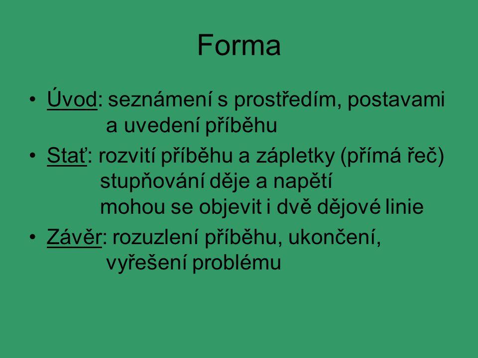 Forma Úvod: seznámení s prostředím, postavami a uvedení příběhu