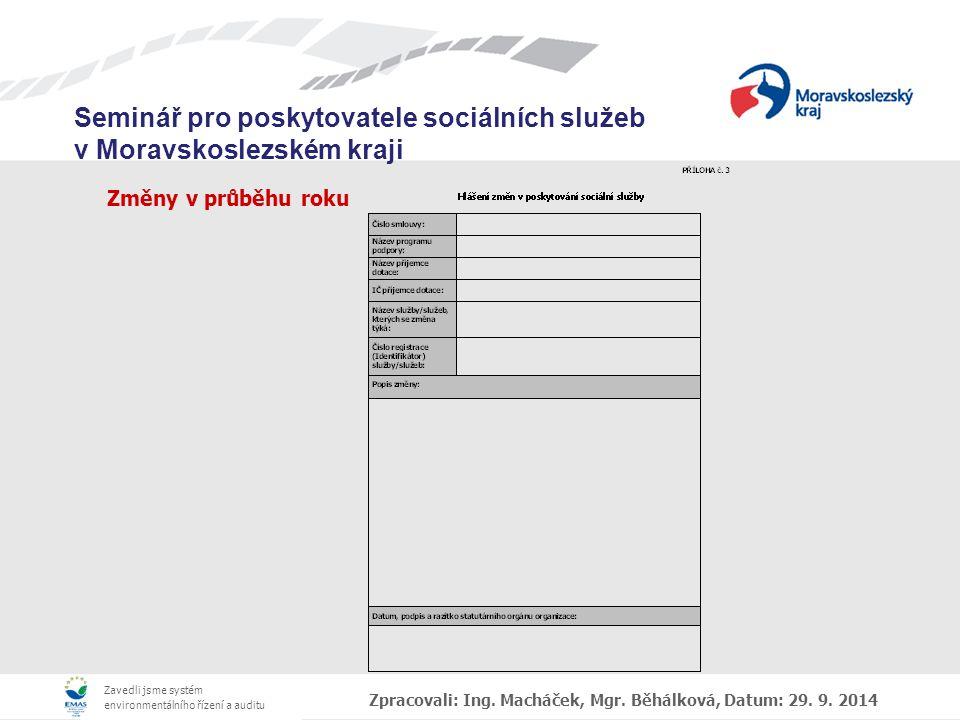 Změny v průběhu roku Zpracovali: Ing. Macháček, Mgr. Běhálková, Datum: 29. 9. 2014