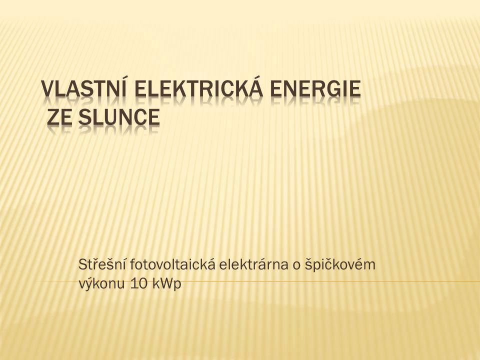 VLASTNÍ ELEKTRICKÁ ENERGIE ZE SLUNCE