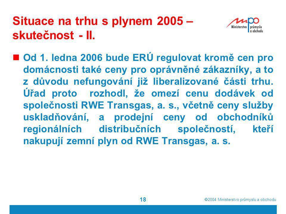 Situace na trhu s plynem 2005 – skutečnost - II.