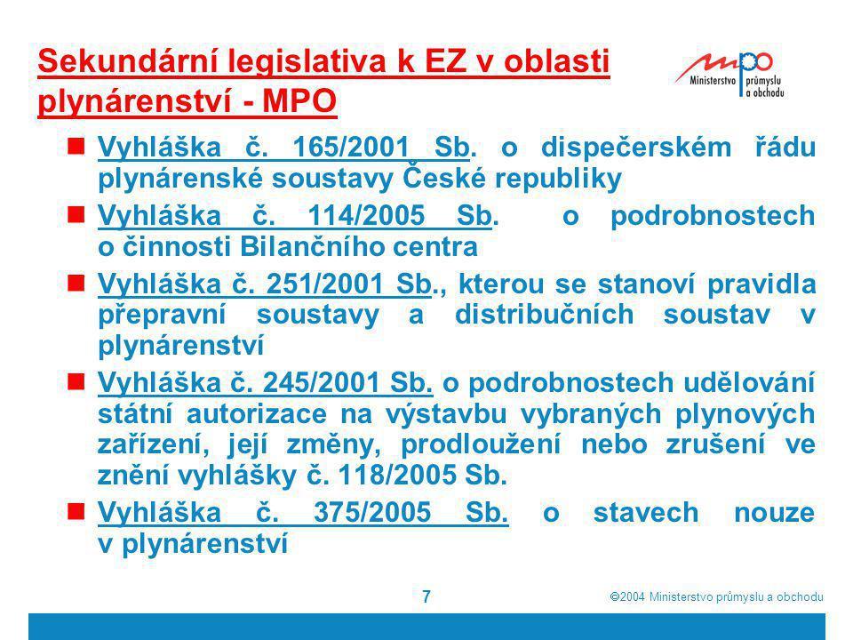 Sekundární legislativa k EZ v oblasti plynárenství - MPO