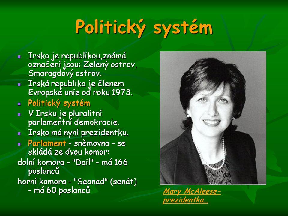 Politický systém Irsko je republikou,známá označení jsou: Zelený ostrov, Smaragdový ostrov. Irská republika je členem Evropské unie od roku 1973.