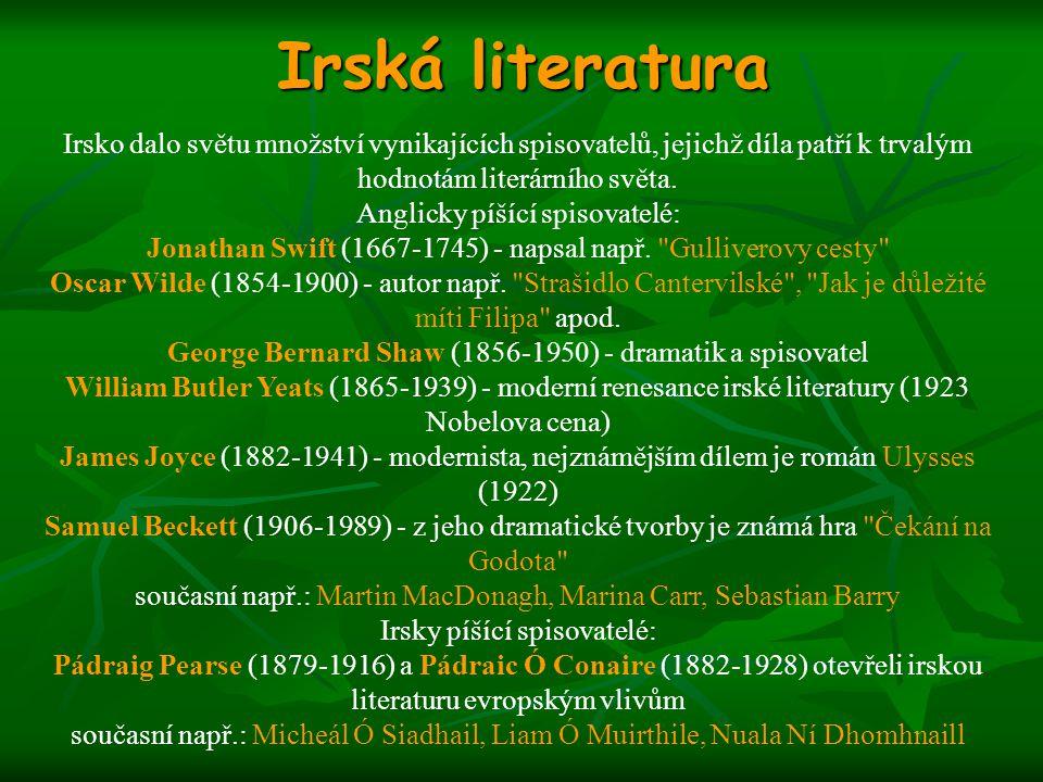 Irská literatura Irsko dalo světu množství vynikajících spisovatelů, jejichž díla patří k trvalým hodnotám literárního světa.