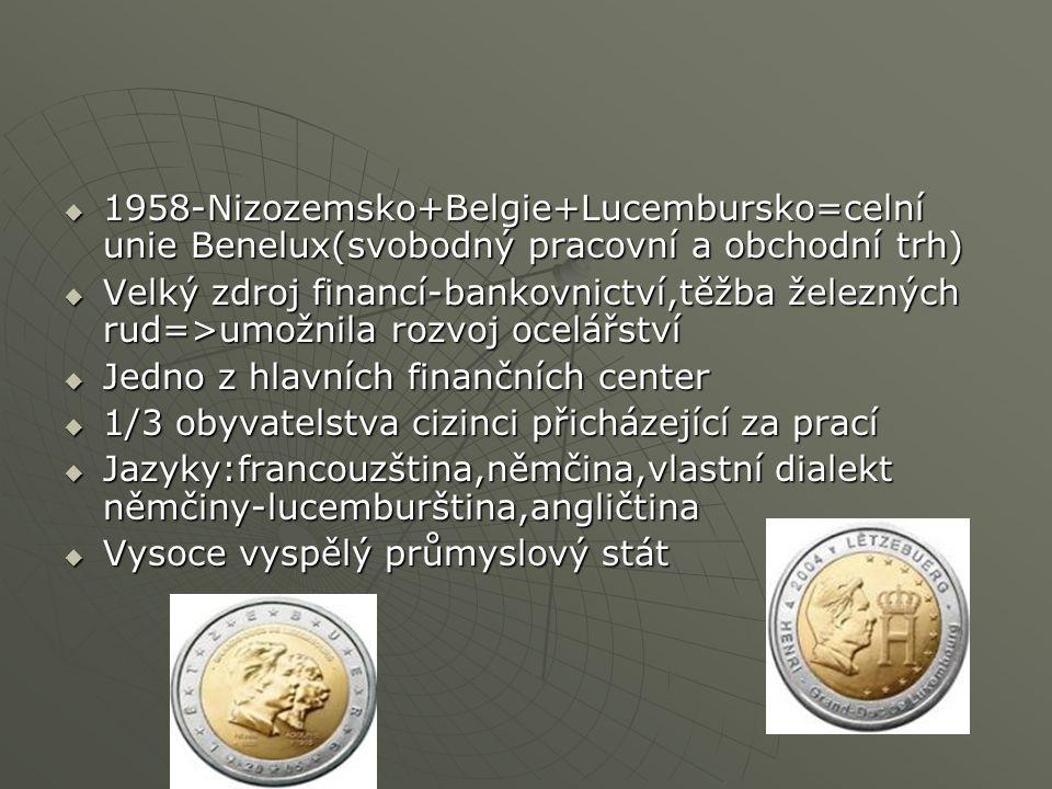 1958-Nizozemsko+Belgie+Lucembursko=celní unie Benelux(svobodný pracovní a obchodní trh)
