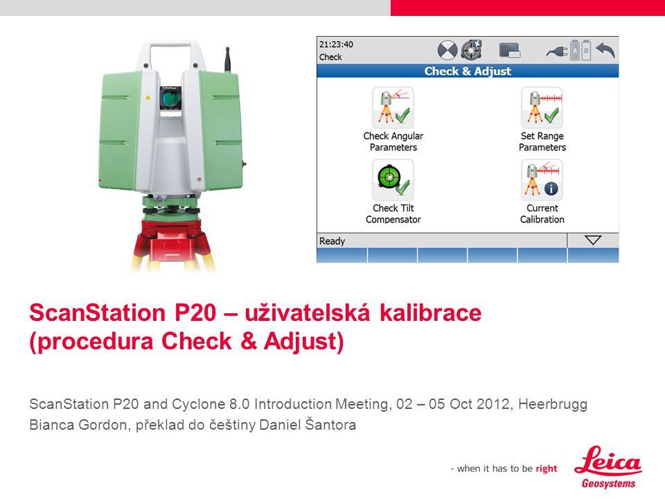 ScanStation P20 – uživatelská kalibrace (procedura Check & Adjust)