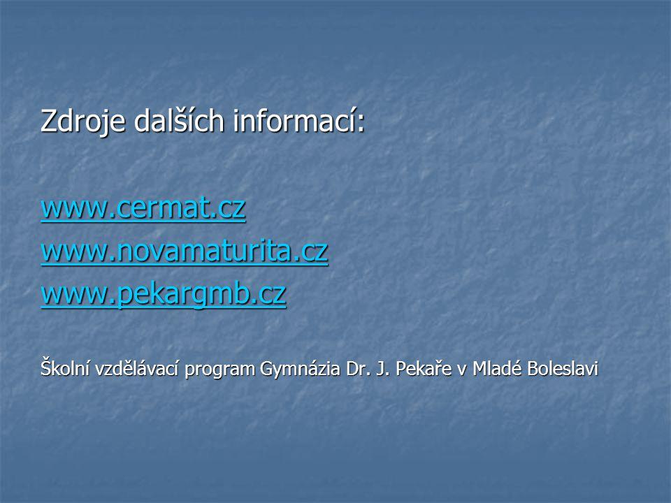 Zdroje dalších informací: www.cermat.cz www.novamaturita.cz