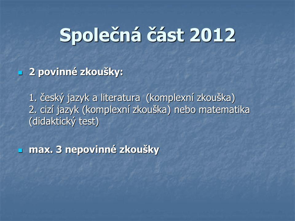 Společná část 2012 2 povinné zkoušky: