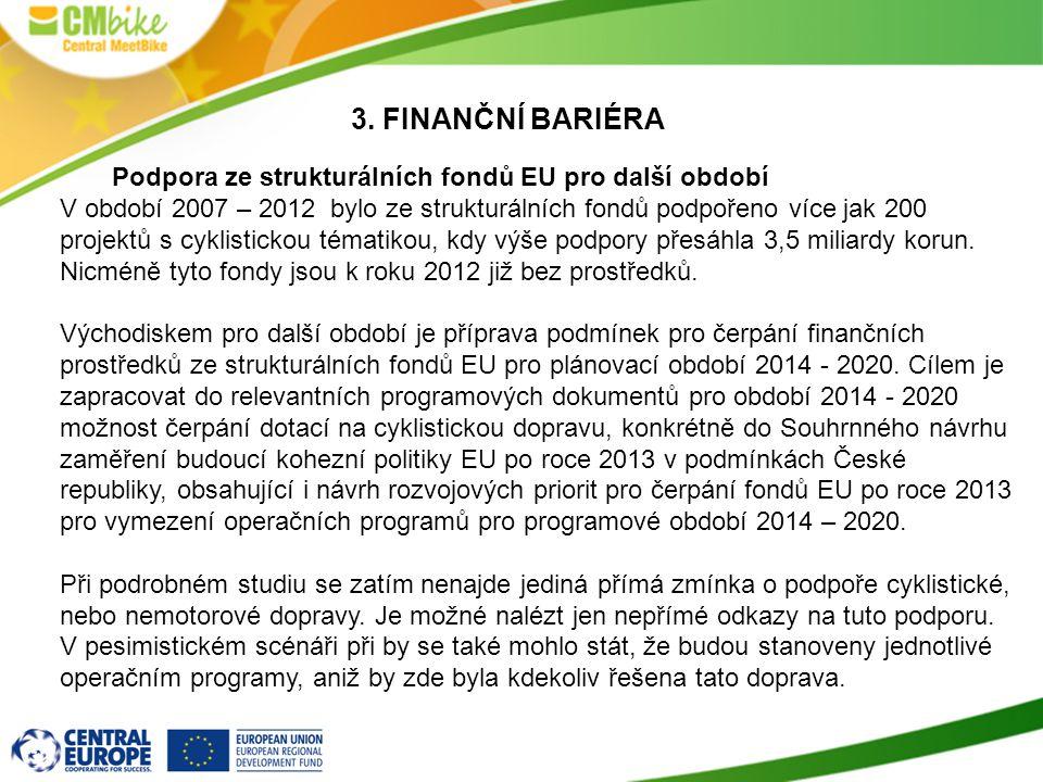 3. FINANČNÍ bariéra Podpora ze strukturálních fondů EU pro další období.