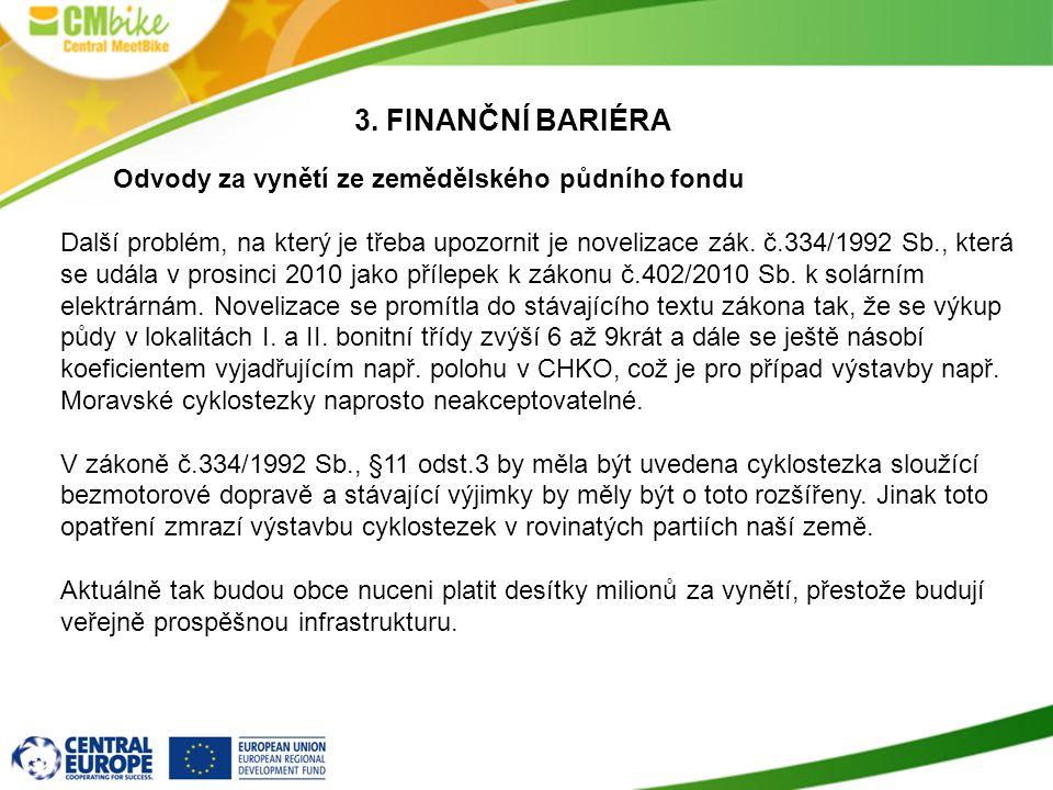 3. FINANČNÍ bariéra Odvody za vynětí ze zemědělského půdního fondu