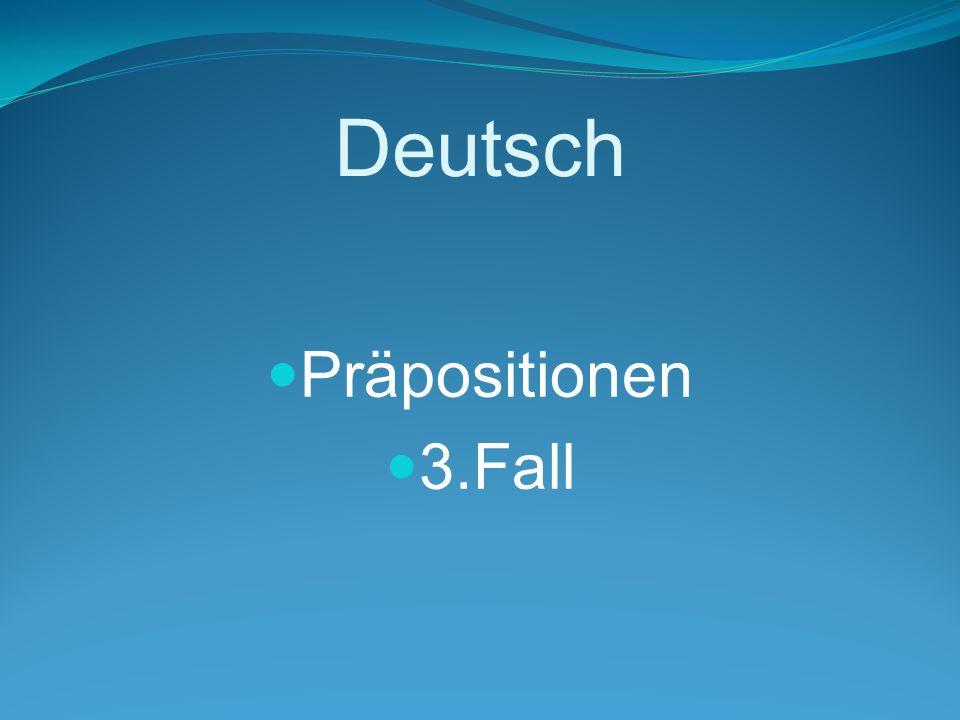Deutsch Präpositionen 3.Fall