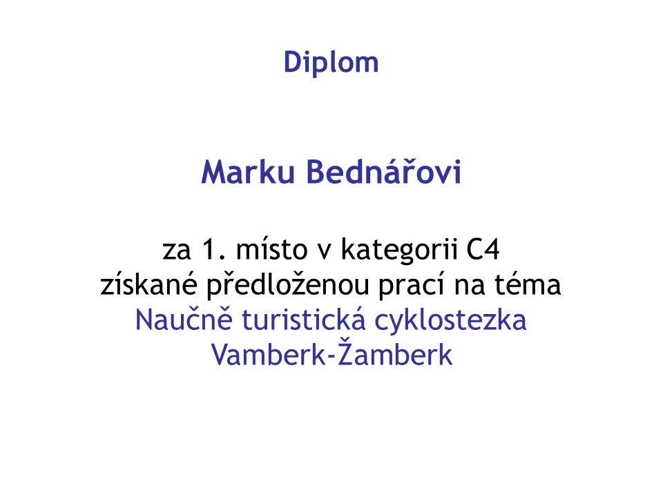 Marku Bednářovi Diplom za 1. místo v kategorii C4