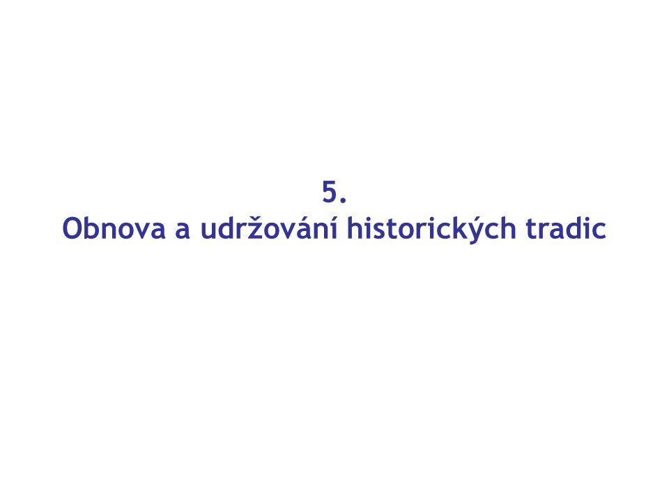5. Obnova a udržování historických tradic