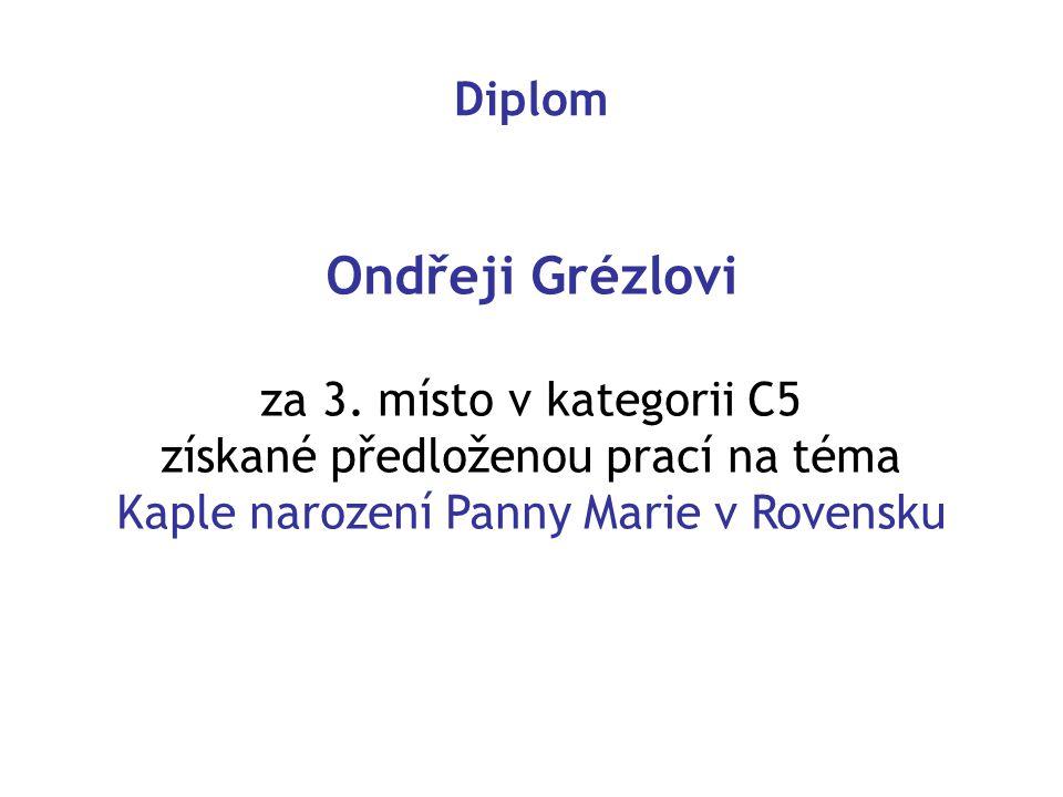 Ondřeji Grézlovi Diplom za 3. místo v kategorii C5