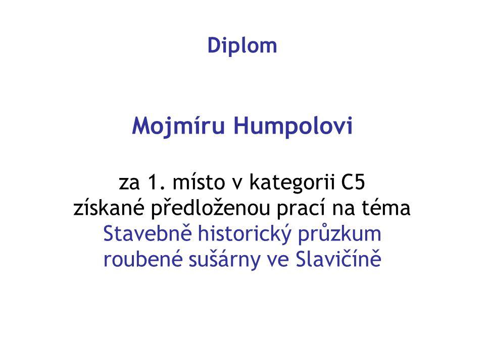 Mojmíru Humpolovi Diplom za 1. místo v kategorii C5