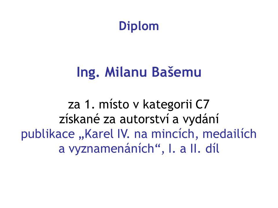 Ing. Milanu Bašemu Diplom za 1. místo v kategorii C7