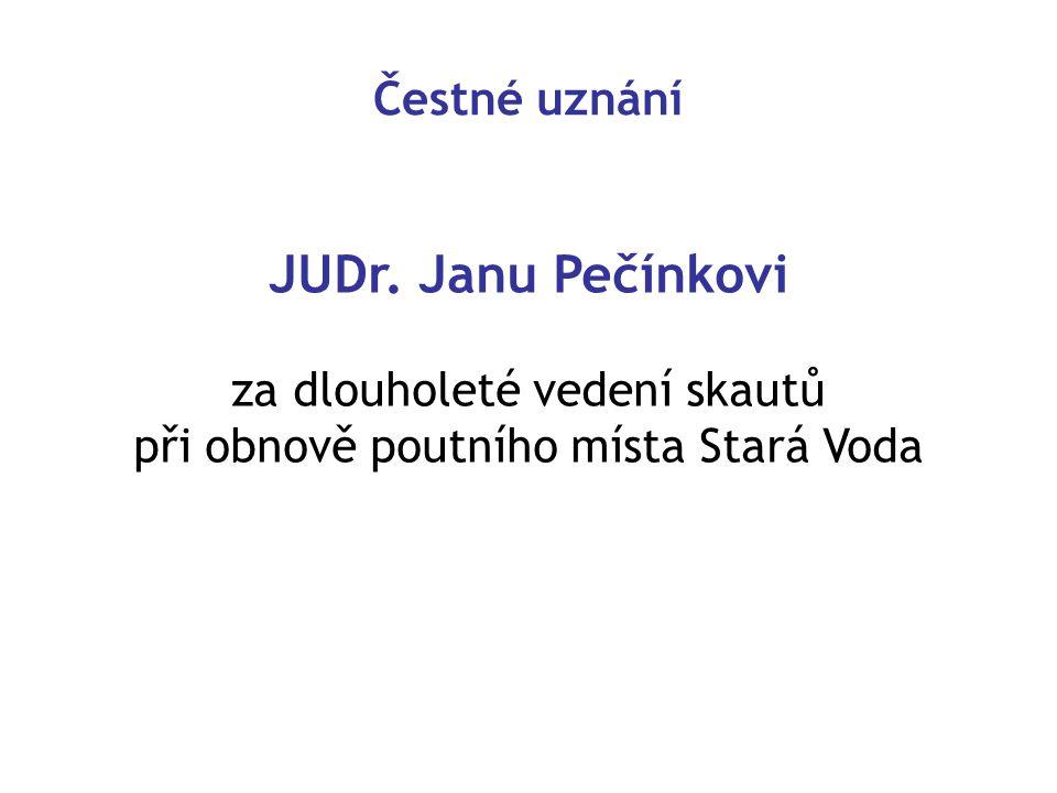 JUDr. Janu Pečínkovi Čestné uznání za dlouholeté vedení skautů