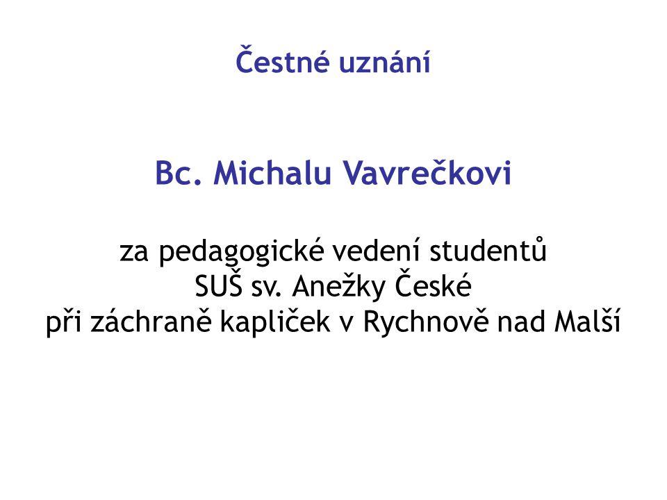 Bc. Michalu Vavrečkovi Čestné uznání za pedagogické vedení studentů