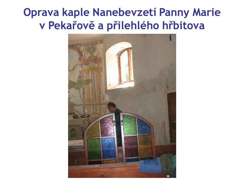 Oprava kaple Nanebevzetí Panny Marie v Pekařově a přilehlého hřbitova