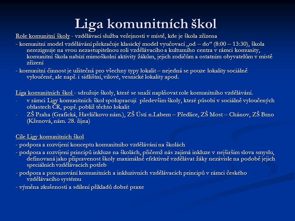 Liga komunitních škol Role komunitní školy - vzdělávací služba veřejnosti v místě, kde je škola zřízena.