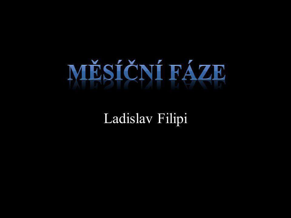 Ladislav Filipi Měsíční fáze