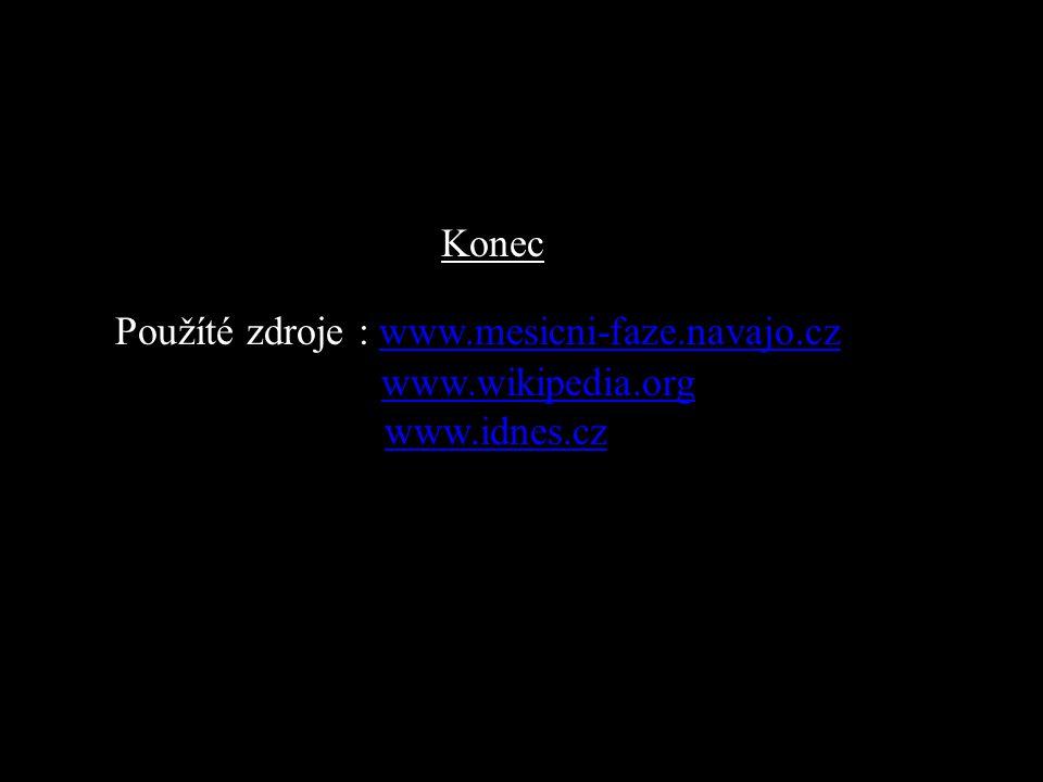 Použíté zdroje : www. mesicni-faze. navajo. cz. www. wikipedia. org