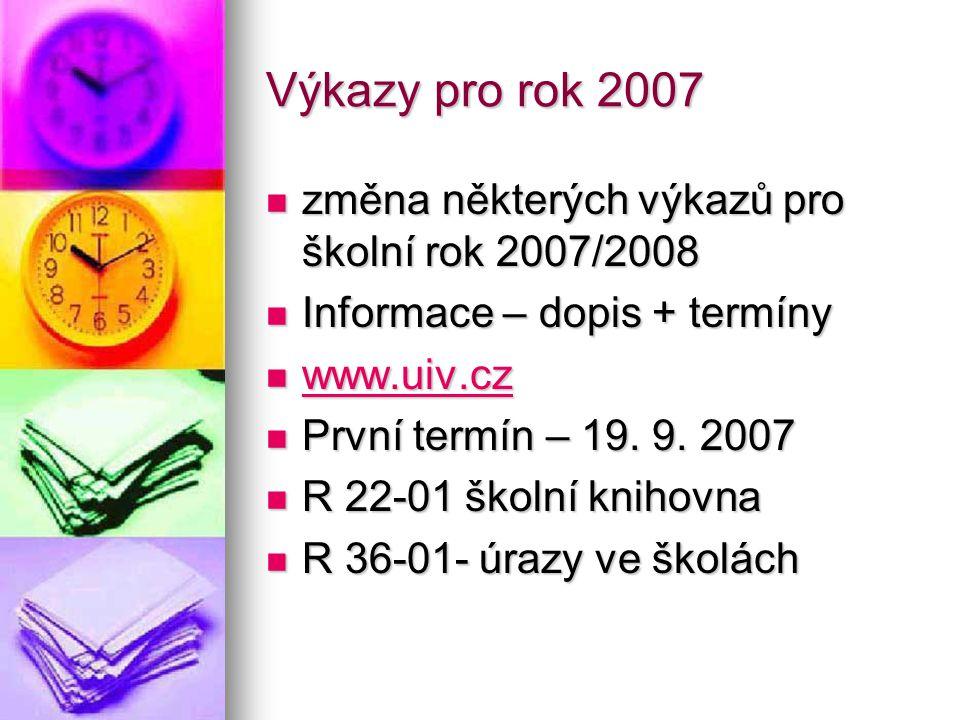 Výkazy pro rok 2007 změna některých výkazů pro školní rok 2007/2008
