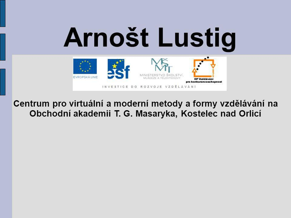 Arnošt Lustig Centrum pro virtuální a moderní metody a formy vzdělávání na.