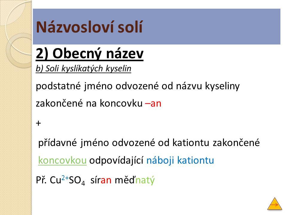 Názvosloví solí 2) Obecný název