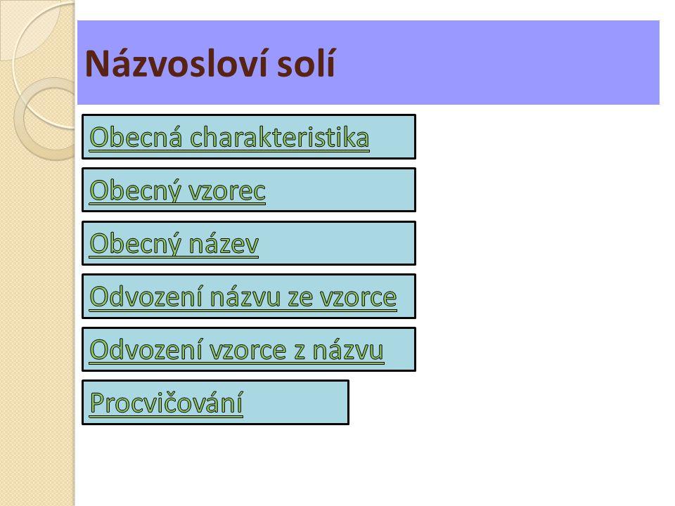 Názvosloví solí Obecná charakteristika Obecný vzorec Obecný název