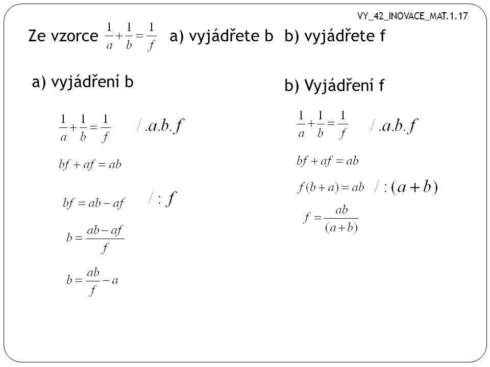Ze vzorce a) vyjádřete b b) vyjádřete f a) vyjádření b b) Vyjádření f