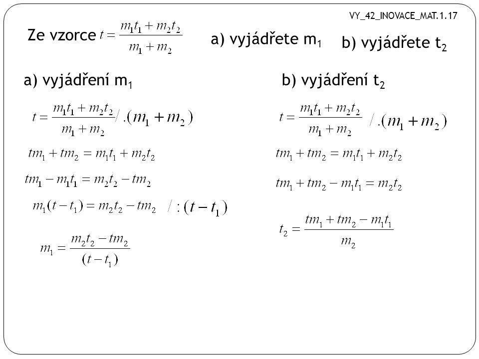 Ze vzorce a) vyjádřete m1 b) vyjádřete t2 a) vyjádření m1
