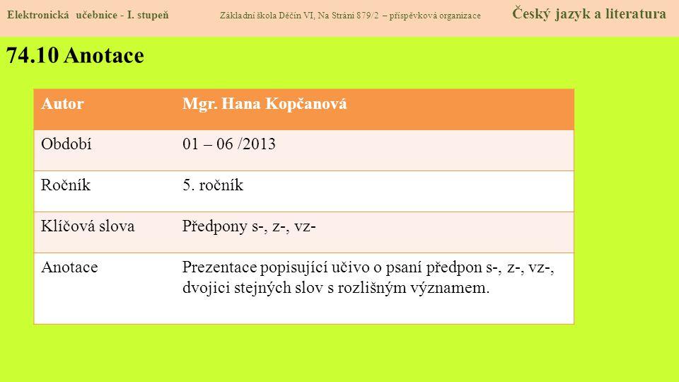 74.10 Anotace Autor Mgr. Hana Kopčanová Období 01 – 06 /2013 Ročník