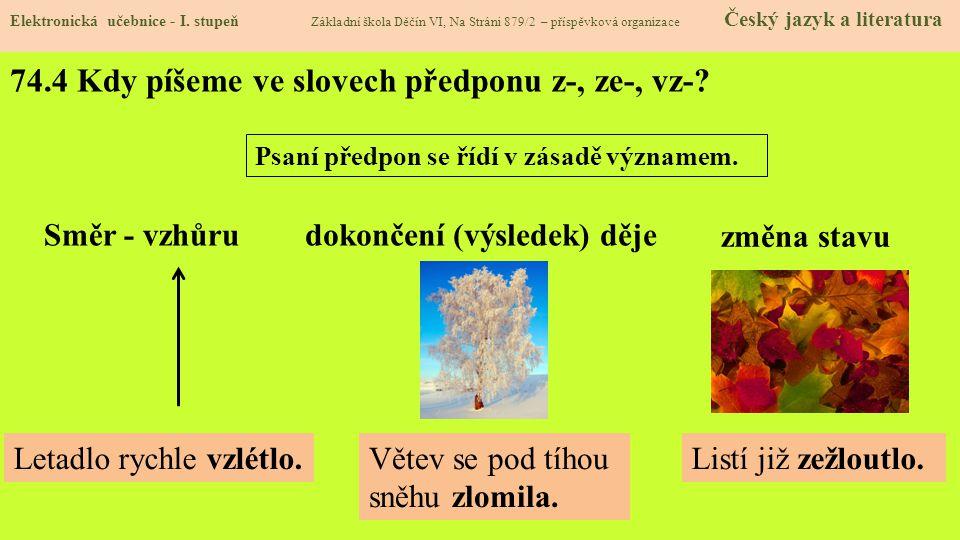 74.4 Kdy píšeme ve slovech předponu z-, ze-, vz-