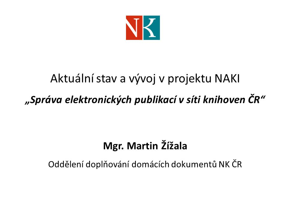 """Aktuální stav a vývoj v projektu NAKI """"Správa elektronických publikací v síti knihoven ČR Mgr."""