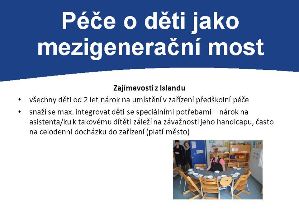Zajímavosti z Islandu všechny děti od 2 let nárok na umístění v zařízení předškolní péče.