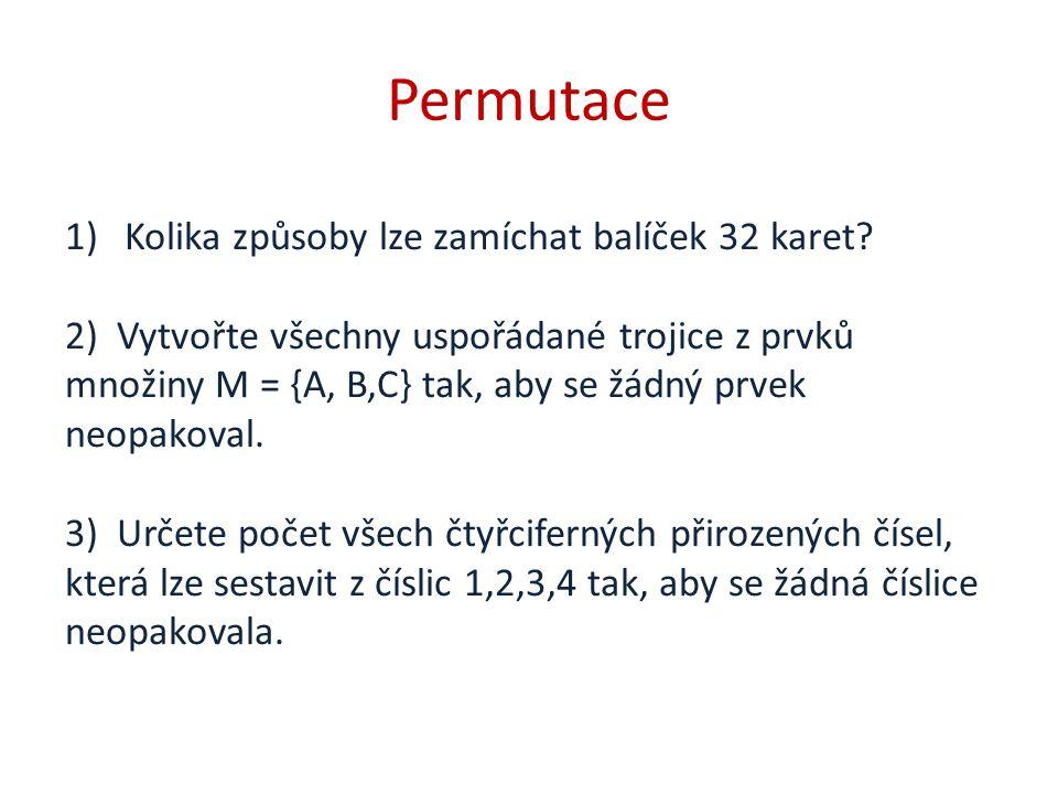 Permutace Kolika způsoby lze zamíchat balíček 32 karet