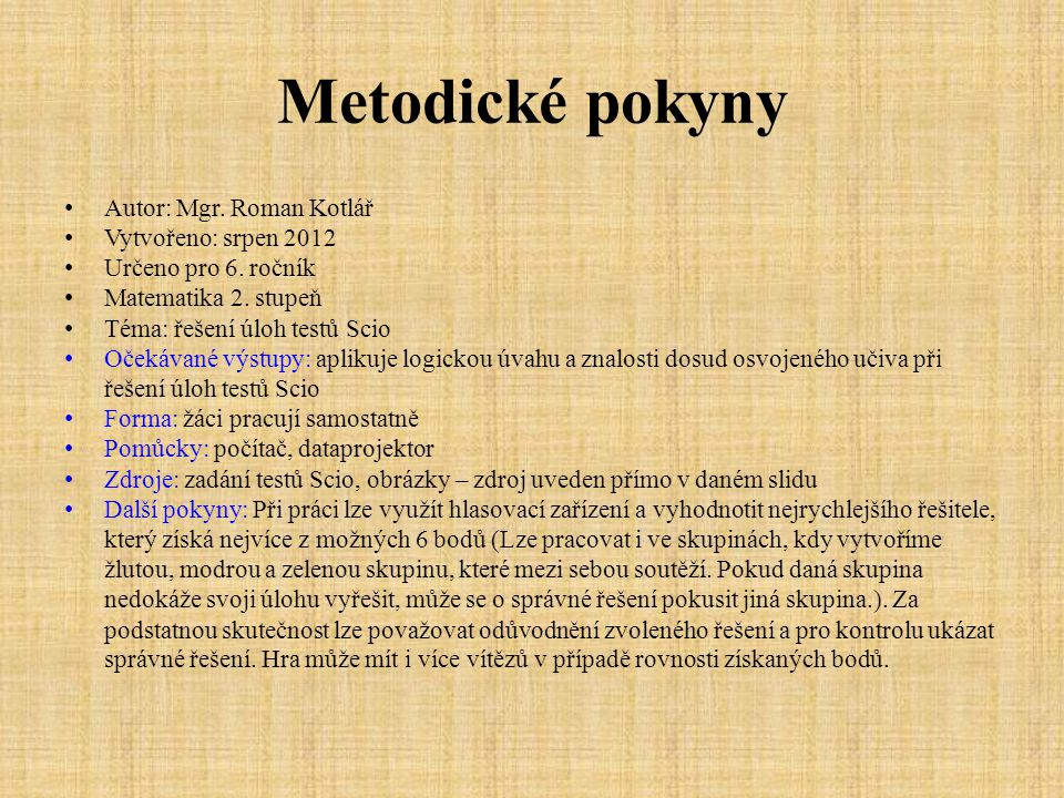 Metodické pokyny Autor: Mgr. Roman Kotlář Vytvořeno: srpen 2012