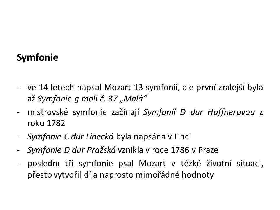 """Symfonie ve 14 letech napsal Mozart 13 symfonií, ale první zralejší byla až Symfonie g moll č. 37 """"Malá"""