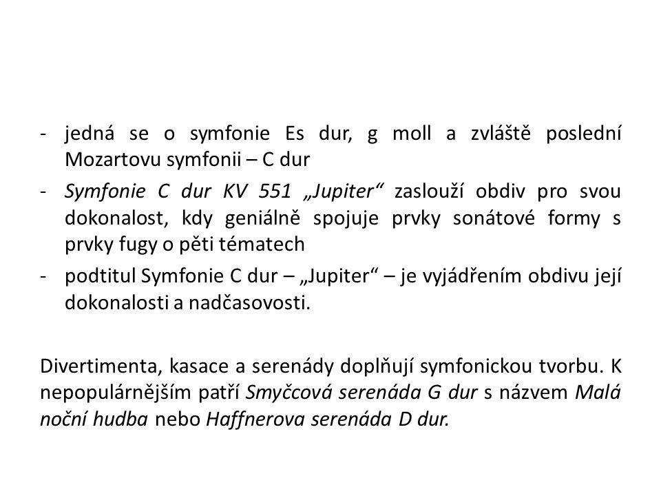 jedná se o symfonie Es dur, g moll a zvláště poslední Mozartovu symfonii – C dur