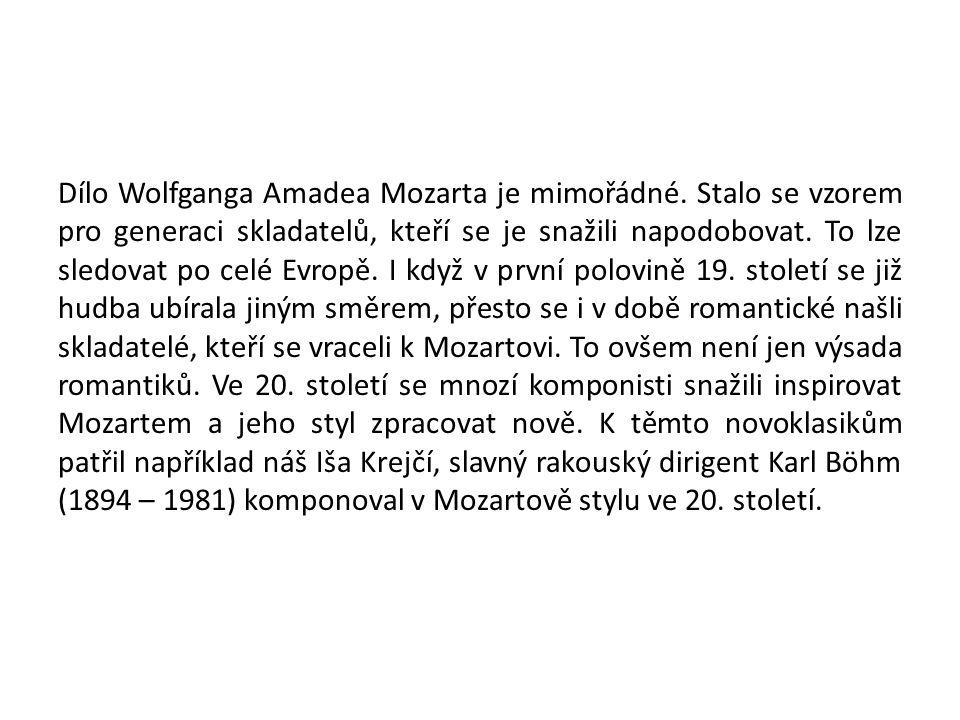 Dílo Wolfganga Amadea Mozarta je mimořádné