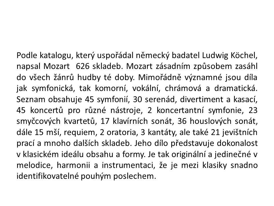 Podle katalogu, který uspořádal německý badatel Ludwig Köchel, napsal Mozart 626 skladeb.