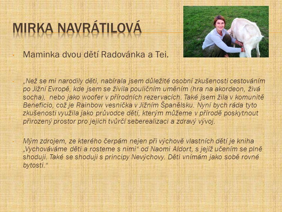 Mirka Navrátilová Maminka dvou dětí Radovánka a Tei.