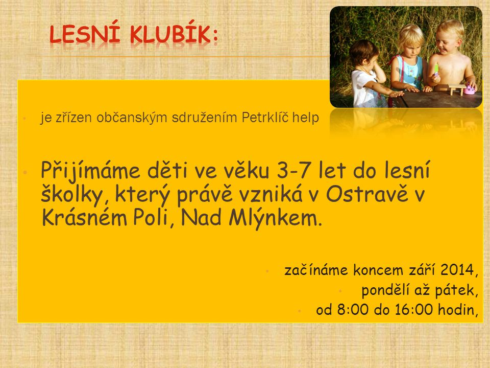 Lesní Klubík: je zřízen občanským sdružením Petrklíč help.