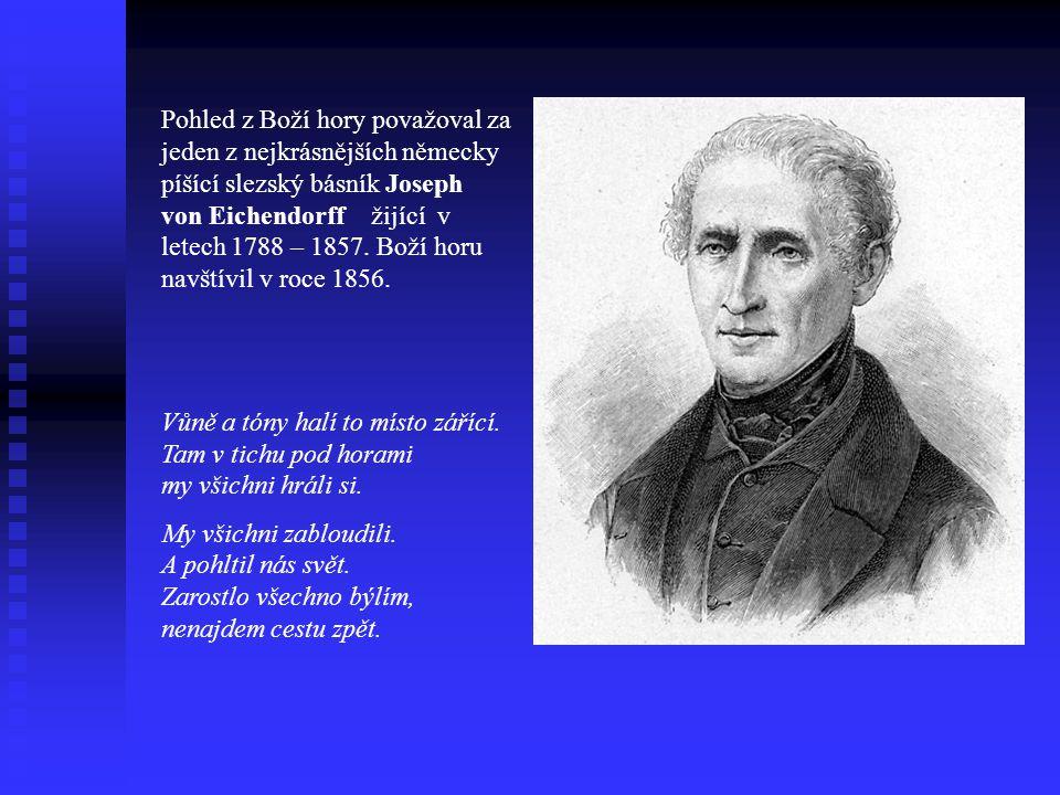 Pohled z Boží hory považoval za jeden z nejkrásnějších německy píšící slezský básník Joseph von Eichendorff žijící v letech 1788 – 1857. Boží horu navštívil v roce 1856.