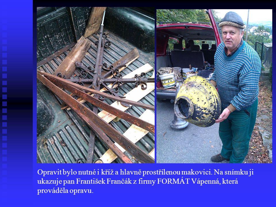 Opravit bylo nutné i kříž a hlavně prostřílenou makovici