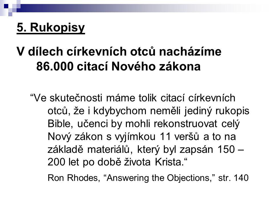 V dílech církevních otců nacházíme 86.000 citací Nového zákona