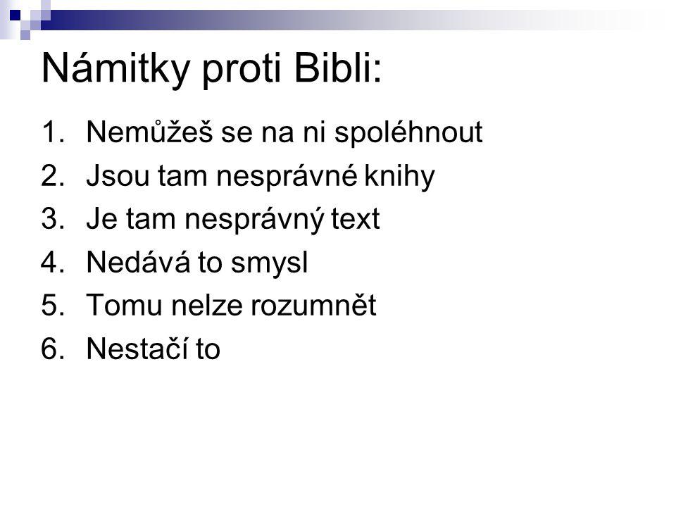 Námitky proti Bibli: Nemůžeš se na ni spoléhnout