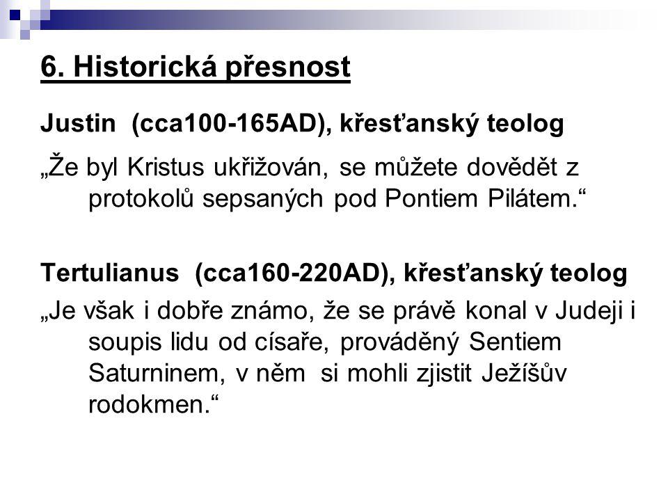 6. Historická přesnost Justin (cca100-165AD), křesťanský teolog