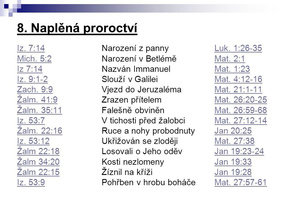 8. Naplěná proroctví Iz. 7:14 Narození z panny Luk. 1:26-35