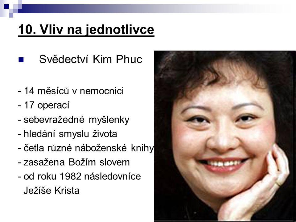 10. Vliv na jednotlivce Svědectví Kim Phuc - 14 měsíců v nemocnici